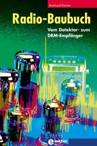 Radio-Baubuch: Vom Detektor- zum DRM-Empfänger