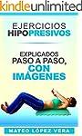 Ejercicios Hipopresivos: Explicados p...