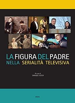 La figura del padre nella serialità televisiva di [Fuster, Enrique]
