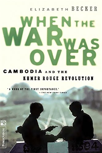 When The War Was Over: Cambodia And The Khmer Rouge Revolution, Revised Edition por Elizabeth Becker