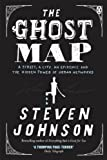 Image de The Ghost Map: A Street, an Epidemic and the Hidden Power of Urban Networks.