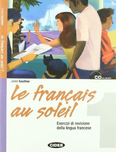 Le français au soleil. Con CD Audio. Per la Scuola media: FRANCAIS AU SOLEIL 1+CD