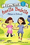 Amelia Bedelia Makes a Friend (I Can Read Book 1)