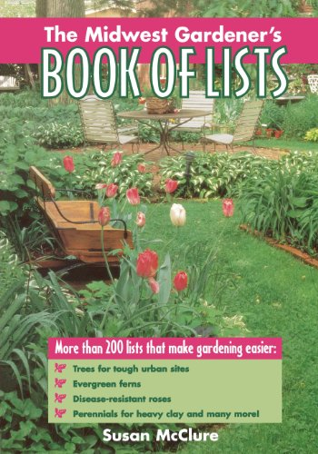 The Midwest Gardener's Book of Lists (Book of Lists Series)