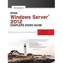MCSA WINDOWS SERVER 2012 COMPLETE STUDY GUIDE : EXAM 70410,70411,70412,70417.