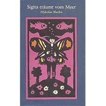 Sigita träumt vom Meer. Mit Illustrationen von Peter Nagengast.