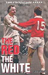 The Red & The White: A History of England vs Wales Rugby