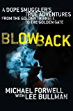 Blowback: The Adventures of a Millionaire Dope Smuggler (English Edition)