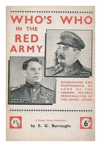 Who's who in the Red Army : biographies and photographs of some of the leading military personalities of the Soviet Union / by E.G. Burroughs
