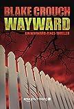 Wayward (Ein Wayward-Pines-Thriller, Band 2)
