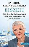Eiszeit: Wie Russland dämonisiert wird und warum das so gefährlich ist - Gabriele Krone-Schmalz