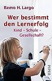 Wer bestimmt den Lernerfolg: Kind - Schule - Gesellschaft?