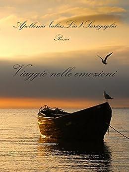 Viaggio Nelle Emozioni por Apollonia (alias Lia) Saragaglia epub