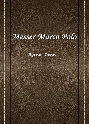 Messer Marco Polo(马可·波罗) (English Edition) eBook: Byrne Donn ...