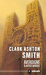 Averoigne et autres mondes de Clark Ashton Smith