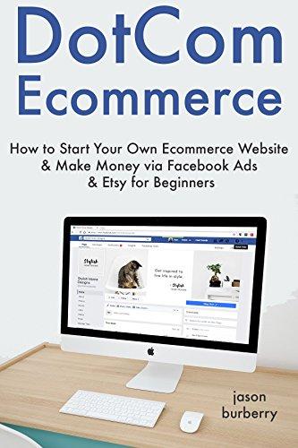 dotcom-ecommerce-how-to-start-your-own-ecommerce-website-make-money-via-facebook-ads-etsy-for-beginn