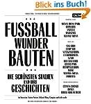 Fussball-Wunder-Bauten: Die schönsten...