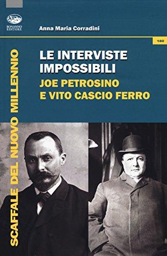 Le interviste impossibili: Joe Petrosino e Vito Cascio Ferro