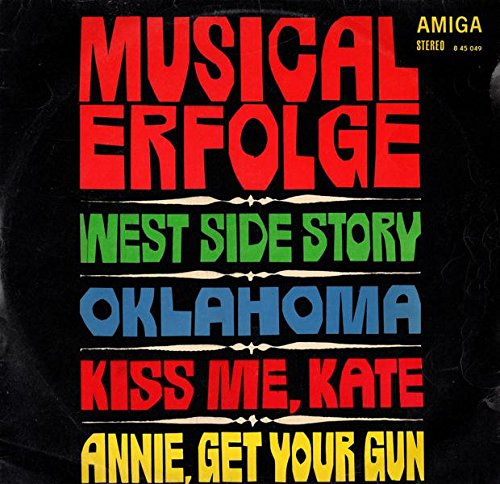 Musicalerfolge West Side Story Oklahoma Kissme, Kate Annie, get your gun