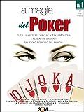 La magia del Poker - Tutti i segreti per vincere a texas Hold'em e alle altre varianti del gioco più bello del mondo