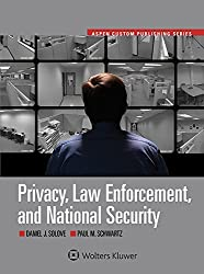 Privacy, Law Enforcement and National Security (Aspen Select) (Aspen Custom Publishing) by Daniel J. Solove (2014-12-18)