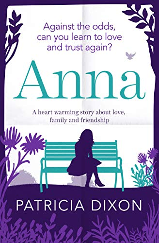 Anna: a heart warming story about love, family and friendship by [Dixon, Patricia]