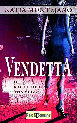 Buchseite und Rezensionen zu 'Vendetta: Die Rache der Anna Pizzo' von Katja Montejano