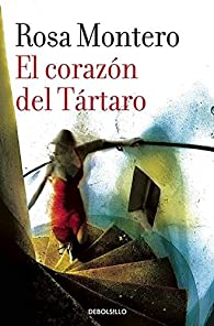 El corazón del Tártaro par  Rosa Montero