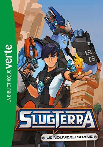Slugterra 02 - Le nouveau Shane (Bibliothèque Verte)