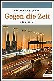 Gegen die Zeit (Köln-Krimi)