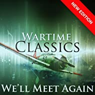 We'll Meet Again - Wartime Classics (New Edition)
