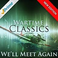 We'll Meet Again - Wartime Classics (New Edition)