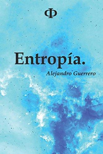 Entropía. por Alejandro Guerrero Pérez