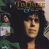 Tim Rose And Love A Kind Of Hate Story