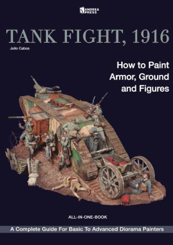 Tank Fight, 1916: How to Paint Armor, Ground and Figures por Julio Cabos