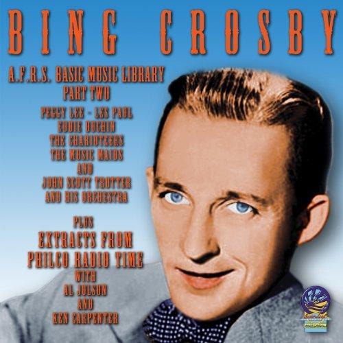 AFRS Basic Music Library - Philco Radio Time Volume Two by Bing Crosby (2014-01-21) Philco Radio