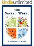 The Sacred Wheel: a guide to the Pagan year for beginners in Witchcraft and Wicca (new age & spiritual books)