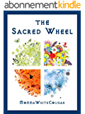 The Sacred Wheel: a guide to the Pagan year for beginners in Witchcraft and Wicca (new age & spiritual books) (English Edition)