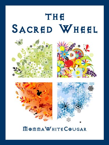 The Sacred Wheel: a guide to the Pagan year for beginners in Witchcraft and Wicca (new age & spiritual books) by [MommaWhiteCougar The Pagan]
