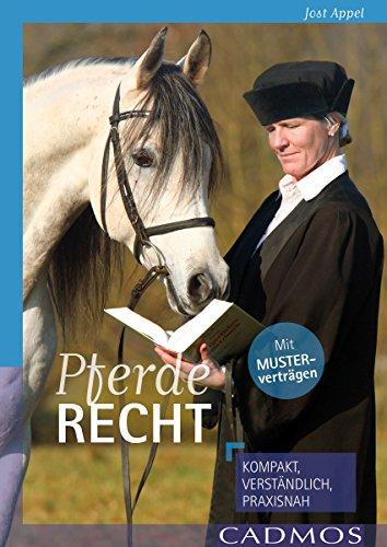 Pferderecht: kompakt, verständlich, praxisnah (Cadmos Pferdewelt)
