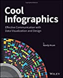 Cool Infographics: Effective Communication with Data Visualization and Design-