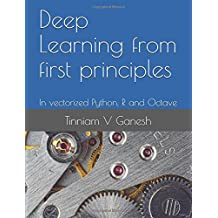 Deep Learning from first principles: In vectorized Python, R and Octave