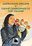 Gastronomie africaine & cuisine camerounaise du chef Solange