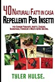 Fatti in casa repellenti: 40 naturali fatti in casa insetto repellenti per zanzare, formiche, mosche, scarafaggi e parassiti comuni: All'aperto. viaggi, viaggio, aromaterapia, campeggio