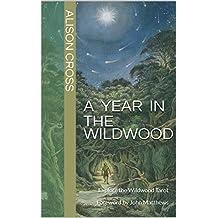A Year In The Wildwood: Explore the Wildwood Tarot Foreword by John Matthews (English Edition)
