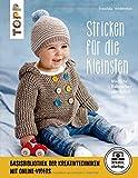 Stricken für die Kleinsten (kreativ.startup.): Niedliche Babysachen zum Selbststricken. Mit Online-Videos (kreativ.kompakt.)