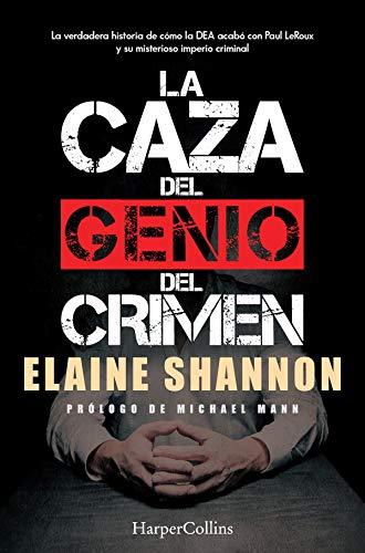 La caza del genio del crimen de Elaine Shannon