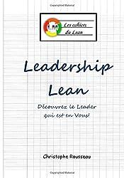 Leadership Lean: Découvrez le leader qui est en vous