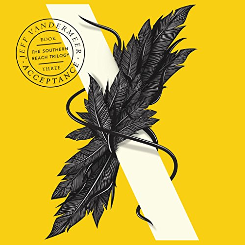 Acceptance: The Southern Reach Trilogy, Book 3