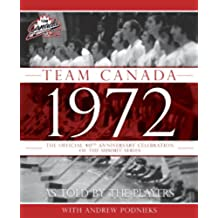 Team Canada 1972: The Official 40th Anniversary Celebration